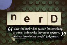 N E R D Y  ^.^ / break out the inner nerd! / by Sabrah Rhodes