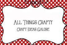 All Things Crafty / Craft ideas Galore - for the home, special events, all occasions, home decor