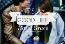 It is a good life, Hazel Grace. / by Aly Shearer