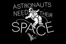 Funny Space Shirts / Funny, clever t-shirts for lovers of all things astronomy, space and intergalactic. Shirts for men, women, and kids.