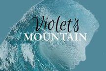 Violet's Mountain by H.D. Knightley / A novel full of magical realism romance and young surfing hotties and their grand gestures.
