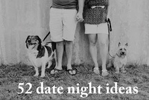 Date nights/Romance/Marriage  / by Cindy Gilland