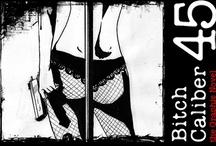 Bitch Caliber 45: the Graphic Novel / #comics #art #illustration #graphicnovel #pulp #exploitation #grindhouse #noir #hardboiled #crime #detective #sexy #darklady #dark lady #graphic novel #femme fatale #femmefatale #b/w #black and white #cigarette #smoke #woman #gun #book #literature #fiction