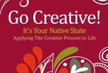 Go Creative! / Applying The Creative Process To Life