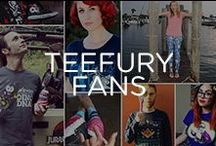 TEEFURY - FANS / We love our TeeFurians! Wanna make our board? Tweet a pic, post on FB or tag us and we'll upload it! / by TeeFury