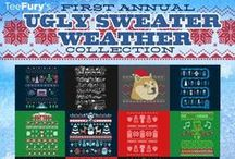 Ugly Sweater Collection / Welcome one and all to TeeFury's First Annual Ugly Sweater Weather Collection! The holiday season brings more than just cheer with these first designs ever printed on comfy full-length sweatshirts. www.teefury.com/ugly-sweaters / by TeeFury