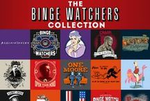 The Binge Watchers Collection (Ended) / by TeeFury