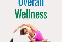 Overall Wellness / Ways to improve your overall wellness.