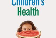 Children's Health / Health and wellness tips for healthy, happy children.
