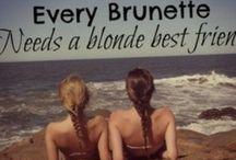 My BFF Brooke / My #1 girlfriend Brooke / by Heather Hites