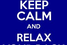 Relax... / by Donna Rosso Najera