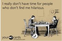 It's funny, too! / Gotta laugh!
