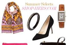 Shop Hers: Summer Selects / Shop-Hers.com truly is the ultimate social marketplace that we can't get enough of at OliviaPalermo.com. Shop our summer selects below! / by Olivia Palermo