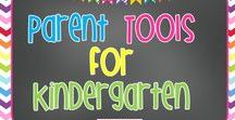 Parent Tools for Kindergarten / Tools for kindergarten that will help a parent making learning fun and meaningful at home! Parents are our partners in teaching the little ones.