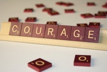 """Courage / This is my inspiration board for 2013. Friends think I am taunting the powers that be to choose """"Courage"""" for my word of the year, but I find it deeply inspiring."""