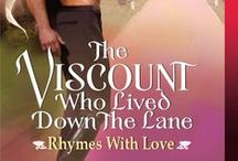 The Viscount Who Lived Down the Lane / Book 4 in my Rhymes with Love series. This book is the first of two about the Tempest twins, Louisa and Lavinia.