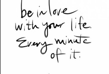 Love & Life Quotes  / words to live by / by Alex Macdonald