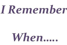 Remember When----- / by Marie Murgatroyd
