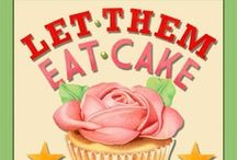 Let Them Eat Cake / by Debbie Croell
