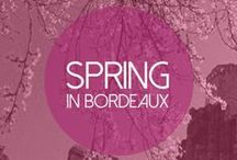 Springtime in Bordeaux / by Bordeaux Wines