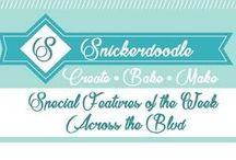 Blogging: Snickerdoodle Special Features of the Week from Across the Blvd / Each week on Across the Blvd, we will choose our themed Snickerdoodle Specials from our weekly Snickerdoodle Sunday Party and we will showcase them here.