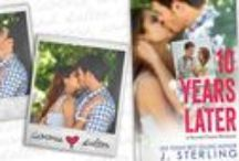 10 Years Later- A Second Chance Romance / ...about the Second Chance Contemporary Romance novel, 10 Years Later by USA Today Best Selling Author,  J. Sterling