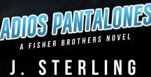 Adios Pantalones- a Fisher Brother's Novel / Ryan Fisher's story releasing March 7th!