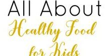 Healthy For The Kiddos / All about healthy recipes and food for kids