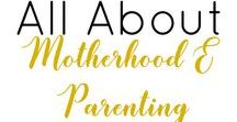 Motherhood/Parenting / All things related to motherhood and parenting in general