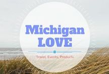 Michigan Love / Everything Michigan- travel, products and events! #PureMichigan