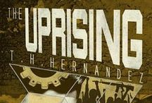 Book 3 - The Uprising / Inspiration for characters and places for the third book in The Union series / by Theresa Hernandez