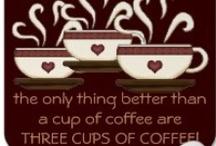 Coffee~Tea~Chocolate........ / by Glenda Roslund