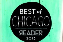 Best of Chicago 2013 / Chicago's best arts, food, shopping, music, and more according to our readers and critics.  / by Chicago Reader