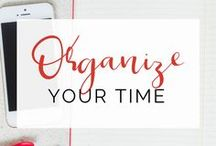 Organization | Organize Your Time / Tips and solutions to help you organize your time for a more productive life.