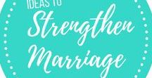 Ideas to Strenghten Marriages / These are ideas that can strengthen marriages: Includes date Ideas, techniques to try, etc.