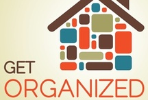 Get Organized / Use these tips and printables to get organized. / by Erin Huffstetler