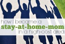 Stay at Home Mom / Resources from stay at home mom's and moms who want to stay home.