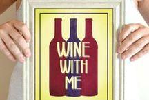 Wine not? / It's wine o'clock somewhere...