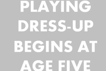 Dress Up- it never goes out of style / My style favorites, from comfy to classy, day to night, and everything in between.  / by Kate Barrow