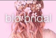 "Blo Bridal / Say ""I do"" to the 'do or forever hold your peace."