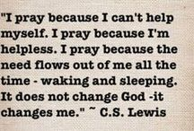 Prayer Changes Me / by Kari Scott