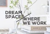 Dream Spaces: Where I Work