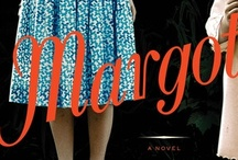 Margot / My next novel MARGOT will be out 9/3/13 from Riverhead Books.