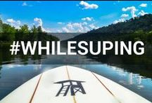 While SUPing... / Showcasing all that can be experienced and enjoyed while SUPing. #whilesuping / by Tower Paddle Boards