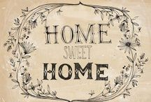 Home Sweet Home  / Design: Home Decor / by Stephanie Smith