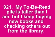 Books, Books, Books / I am completely, thoroughly and forever a bookaholic! / by Janna Krammer / One Feisty Female