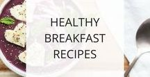 Healthy Breakfast Recipes / Find healthy breakfast recipes here using whole foods that will help you feel and look your best.
