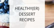 Healthy(er) Dessert Recipes / Healthy(er) versions of desserts, snacks, and treats that use natural foods and sweeteners (no refined sugar) so you can satisfy your sweet tooth and feel good about it.