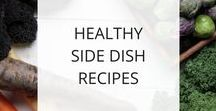 Healthy Side Dish Recipes / Here you'll find healthy side dish recipes that are delicious and easy to help you feel and look your best.