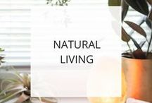Natural Living / Tips for living a more natural lifestyle and decreasing your exposure to toxins.